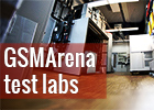 GSMArena feature labs: The tests - read the full text