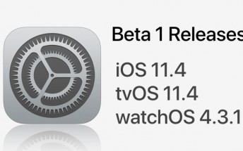 Apple releases first betas for iOS 11.4, tvOS 11.4 and watchOS 4.3.1